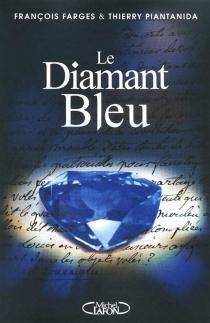 Le diamant bleu - FrançoisFarges