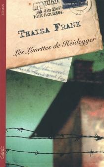 Les lunettes de Heidegger - ThaisaFrank