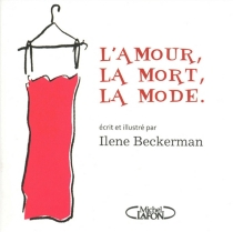 L'amour, la mort, la mode - Ilene Beckerman