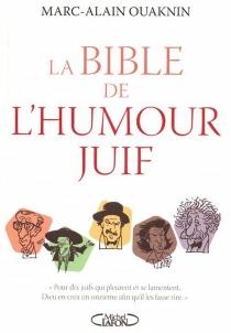 La bible de l'humour juif - Marc-AlainOuaknin