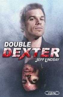 Double Dexter - JeffLindsay
