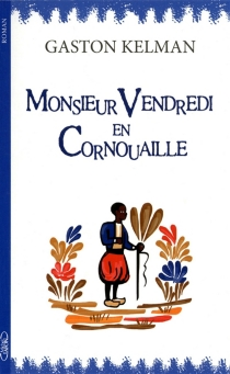 Monsieur Vendredi en Cornouaille - GastonKelman