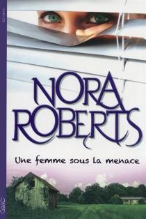 Une femme sous la menace - NoraRoberts
