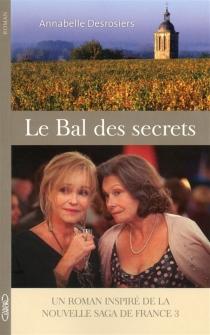 Le bal des secrets - AnnabelleDesrosiers