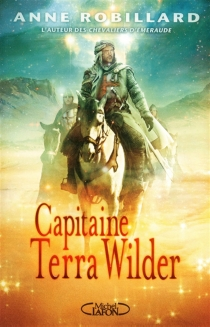 Capitaine Terra Wilder - Anne Robillard