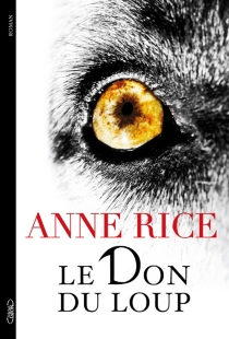 Le don du loup - Anne Rice