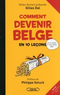 Comment devenir belge en 10 leçons : ou comment le rester si vous l'êtes déjà - GillesDal