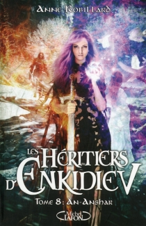 Les héritiers d'Enkidiev - AnneRobillard