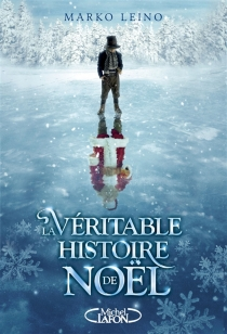 La véritable histoire de Noël - MarkoLeino