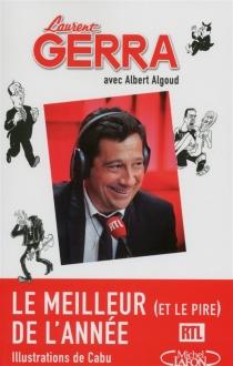 Le meilleur (et le pire) de l'année : textes de radio - LaurentGerra