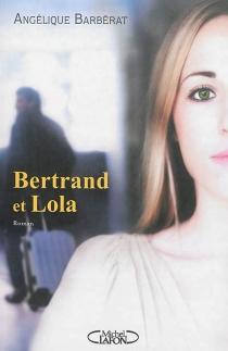 Bertrand et Lola - AngéliqueBarbérat