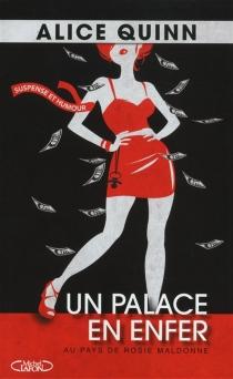 Un palace en enfer : au pays de Rosie Maldonne - AliceQuinn
