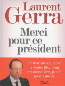 Merci pour ce président - LaurentGerra