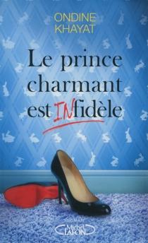 Le prince charmant est infidèle - OndineKhayat