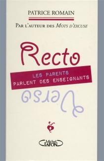 Recto verso : les parents parlent des enseignants, les enseignants parlent des parents - PatriceRomain