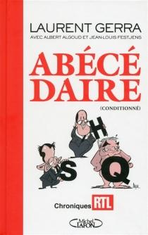 Abécédaire (conditionné) : textes de radio - LaurentGerra