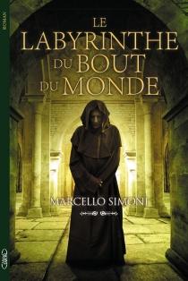 Le labyrinthe du bout du monde - MarcelloSimoni