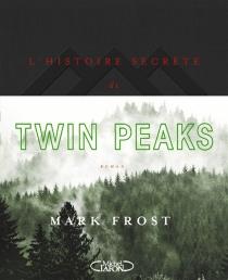 L'histoire secrète de Twin Peaks - MarkFrost