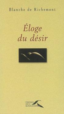 Eloge du désir - Blanche deRichemont
