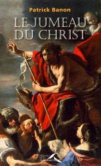 Le jumeau du Christ - PatrickBanon