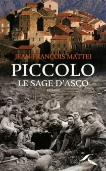 Piccolo, le sage d'Asco - Jean-FrançoisMattéi