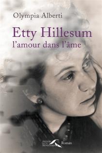 Etty Hillesum, l'amour dans l'âme - OlympiaAlberti