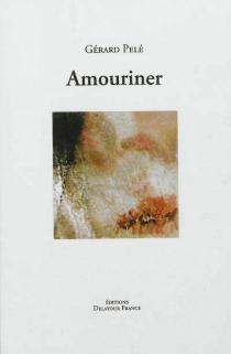 Amouriner - GérardPelé