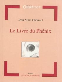Le livre du Phénix - Jean-MarcChouvel