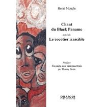Chant du Black Paname| Suivi de Le cocotier irascible| Un poète noir montmartrois : préface - HenriMoucle