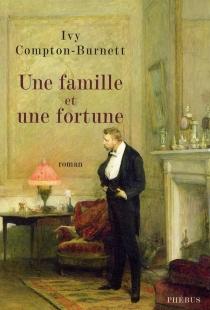 Une famille et une fortune - IvyCompton-Burnett