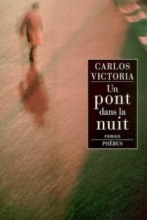 Un pont dans la nuit - CarlosVictoria
