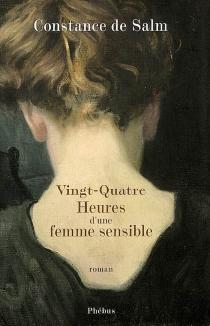 Vingt-quatre heures d'une femme sensible - Constance deSalm