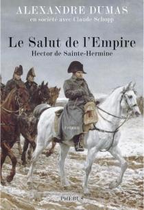 Le salut de l'Empire : Hector de Sainte-Hermine - ClaudeSchopp