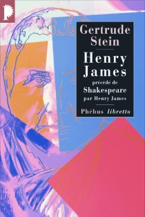 Henry James| Précédé de William Shakespeare - Gertrude Stein