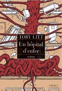 Un hôpital d'enfer - TobyLitt