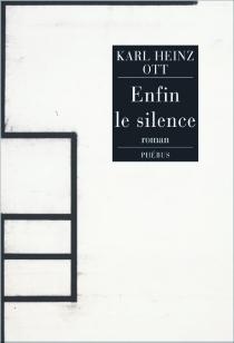 Enfin le silence - Karl-HeinzOtt