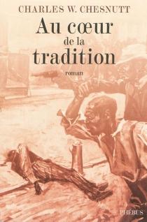 Au coeur de la tradition - Charles WaddellChesnutt