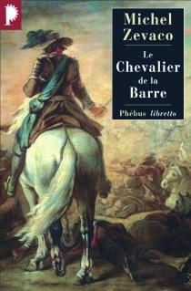 Le chevalier de La Barre - MichelZévaco