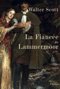 La fiancée de Lammermoor - WalterScott