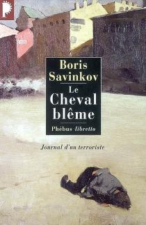 Le cheval blême : journal d'un terroriste - BorisSavinkov