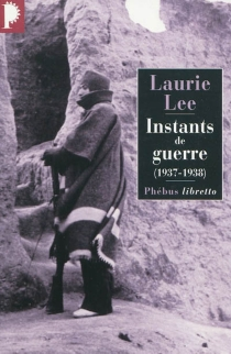 Instants de guerre : 1937-1938 - Laurie Lee