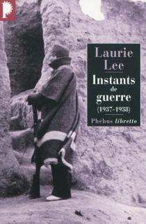 Instants de guerre : 1937-1938 - LaurieLee