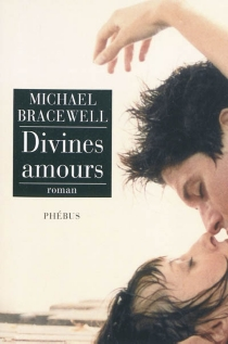 Divines amours - Michael Bracewell