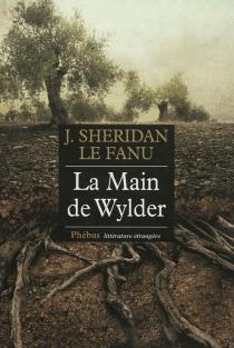 La main de Wylder - Joseph SheridanLe Fanu