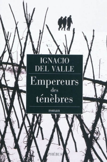 Empereurs des ténèbres - Francisco Ignacio delValle