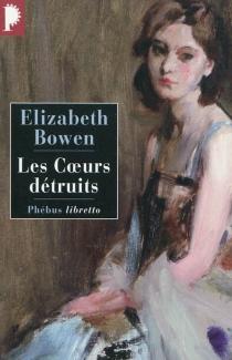Les coeurs détruits - ElizabethBowen