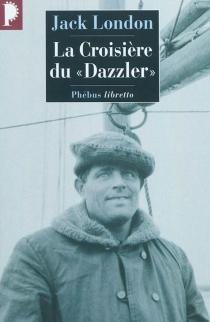La croisière du Dazzler - JackLondon