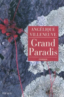 Grand Paradis - Angélique Villeneuve