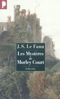 Les mystères de Morley Court : une chronique de la vieille cité de Dublin - Joseph SheridanLe Fanu