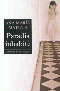 Paradis inhabité - Ana MaríaMatute